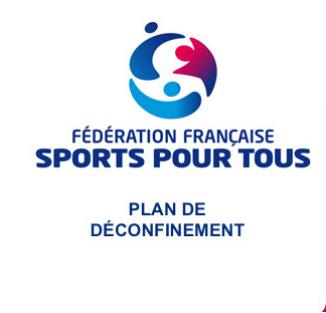 PLAN DE DECONFINEMENT DE LA FF SPORTS POUR TOUS